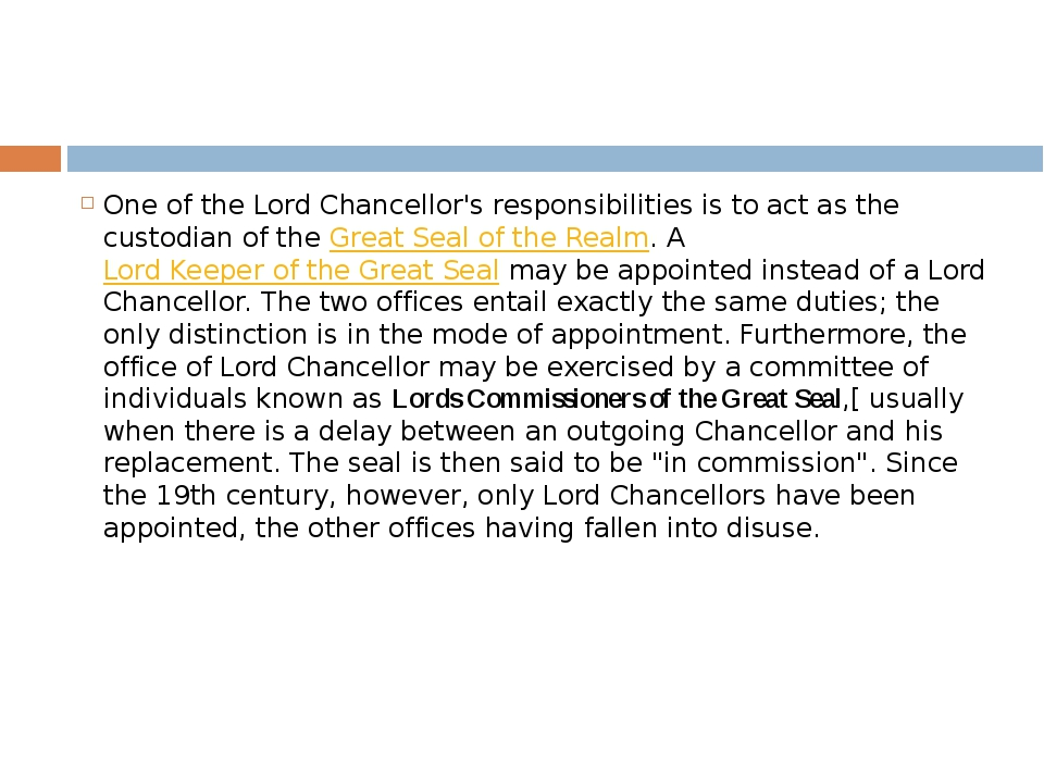One of the Lord Chancellor's responsibilities is to act as the custodian of t...
