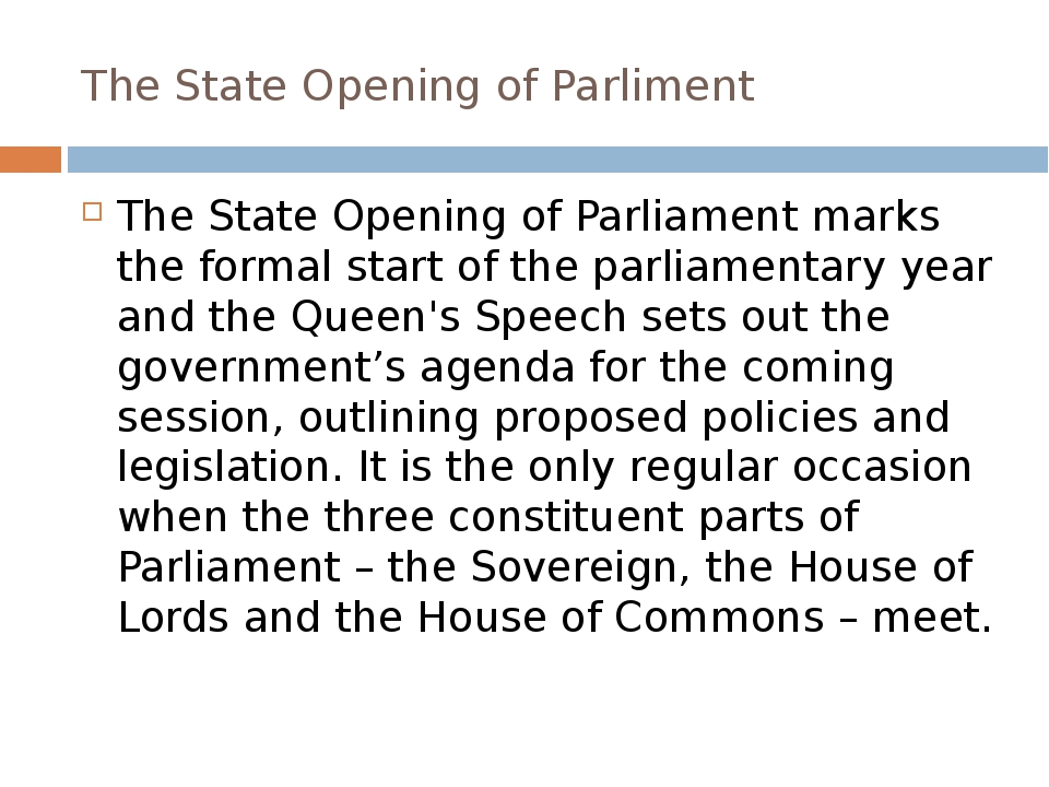 The State Opening of Parliment The State Opening of Parliament marks the form...