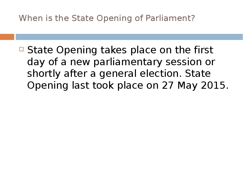 When is the State Opening of Parliament? State Opening takes place on the fir...