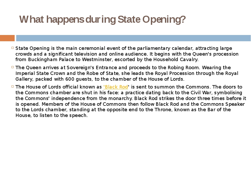 What happens during State Opening? State Opening is the main ceremonial event...