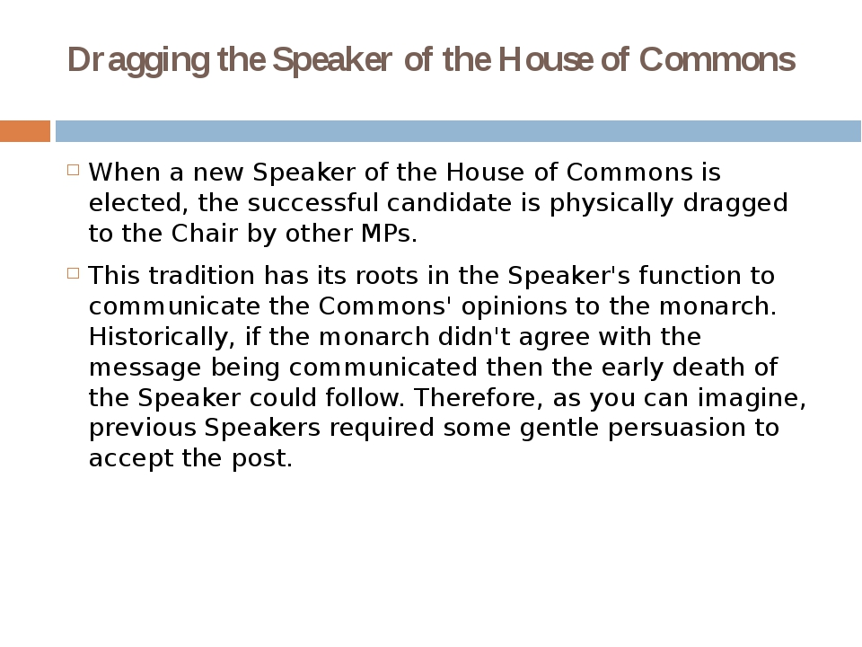 Dragging the Speaker of the House of Commons When a new Speaker of the House...