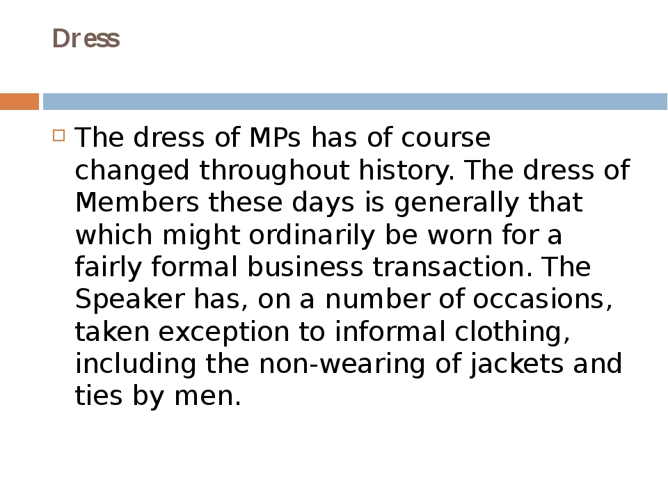Dress The dress of MPs has of course changed throughout history. The dress of...