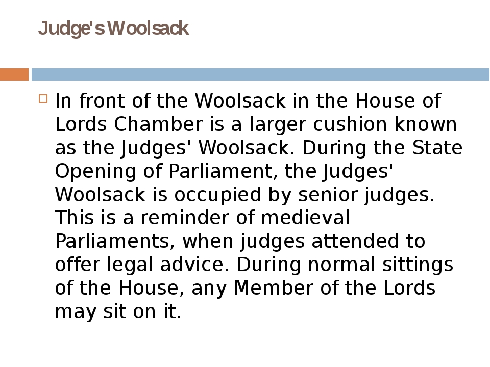 Judge's Woolsack In front of the Woolsack in the House of Lords Chamber is a...