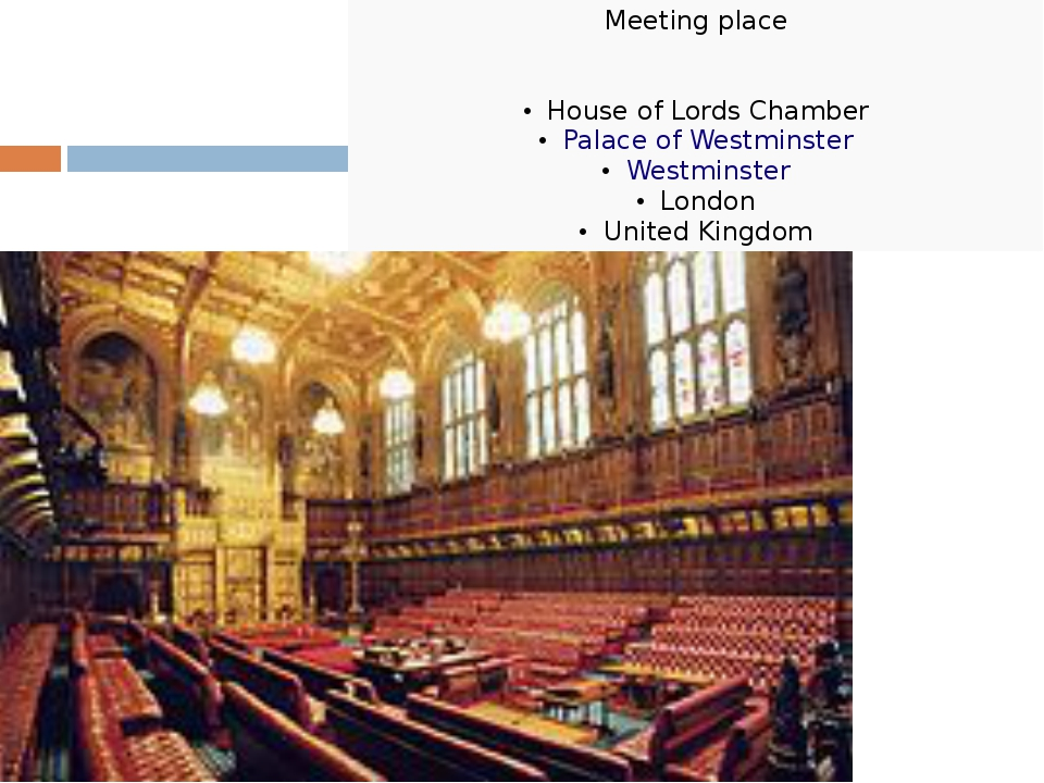 Meeting place House of Lords Chamber Palace of Westminster Westminster London...