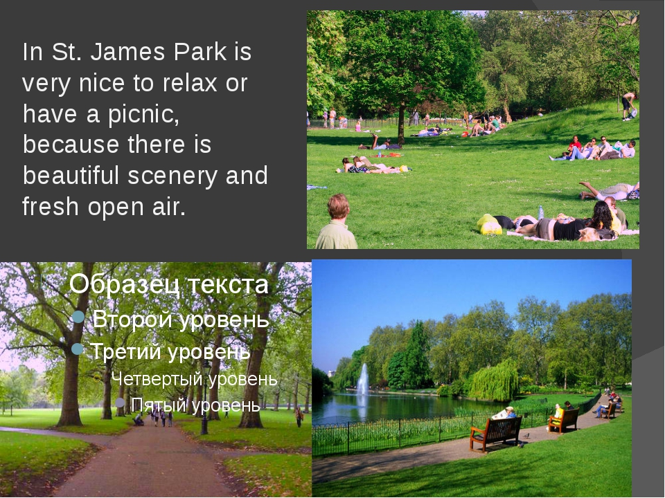 In St. James Park is very nice to relax or have a picnic, because there is b...