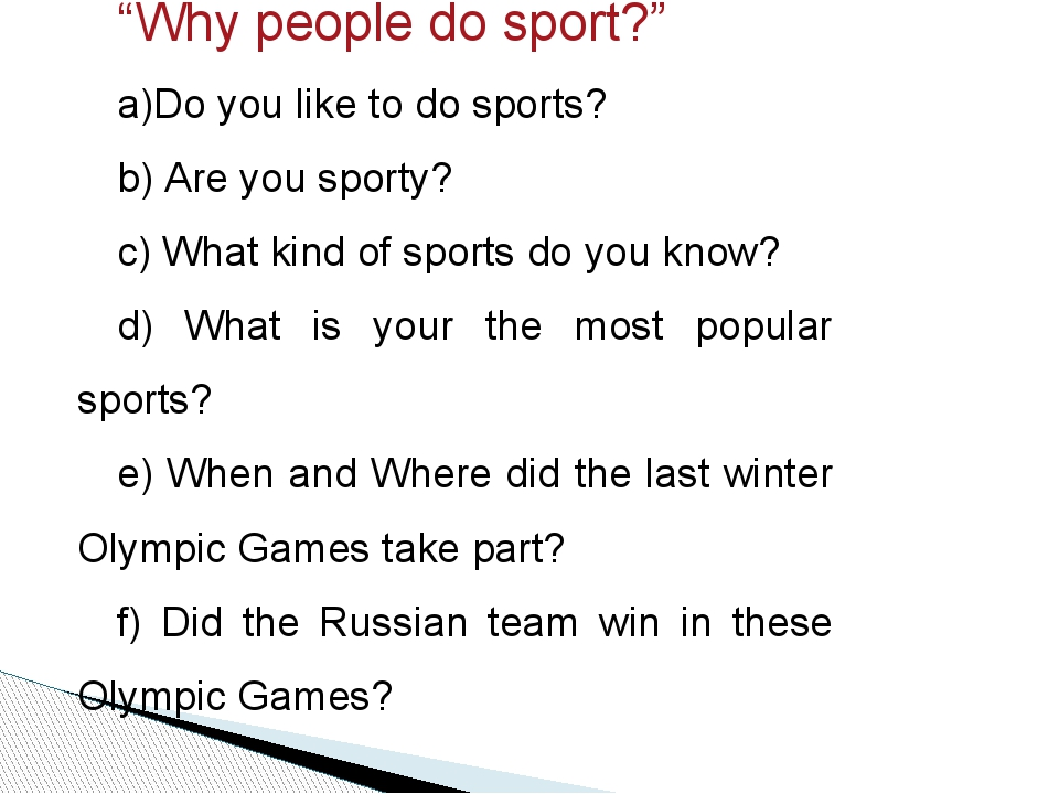 """Why people do sport?"" Do you like to do sports? Are you sporty? What kind of..."