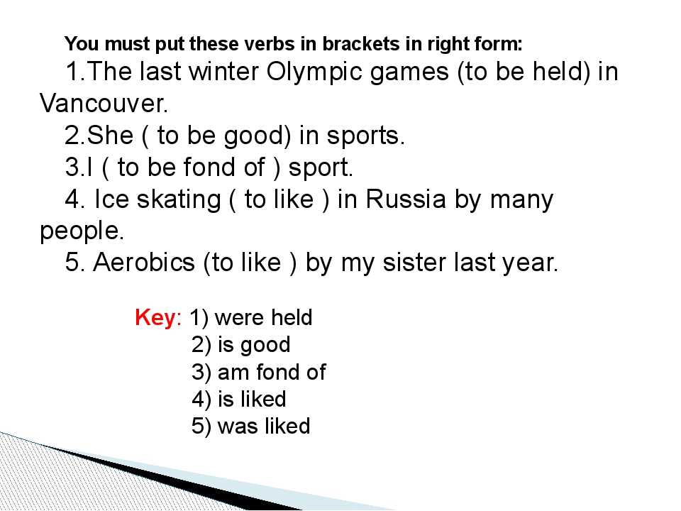 You must put these verbs in brackets in right form: 1.The last winter Olympic...