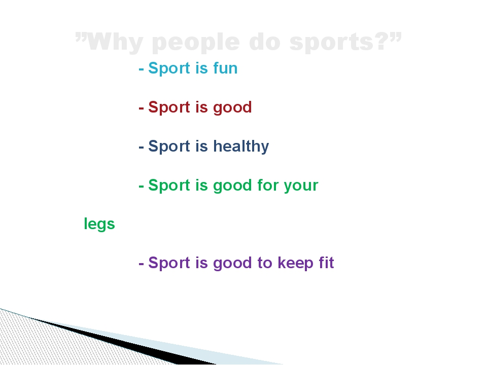 - Sport is fun - Sport is good - Sport is healthy - Sport is good for your l...