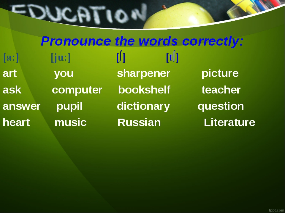 Pronounce the words correctly: [a:] [ju:] [∫] [t∫] art you sharpener picture...