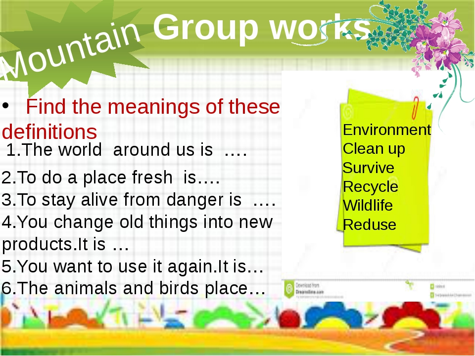 Group works Mountain Find the meanings of these definitions 2.To do a place...