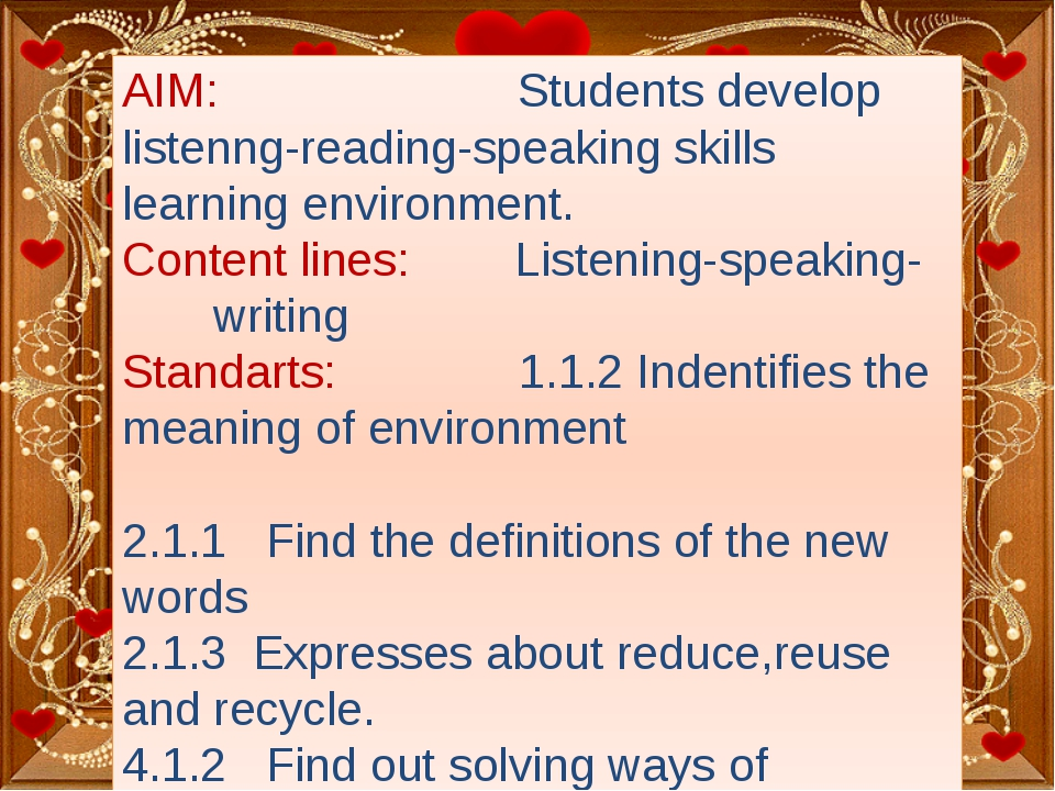AIM: Students develop listenng-reading-speaking skills learning environment....