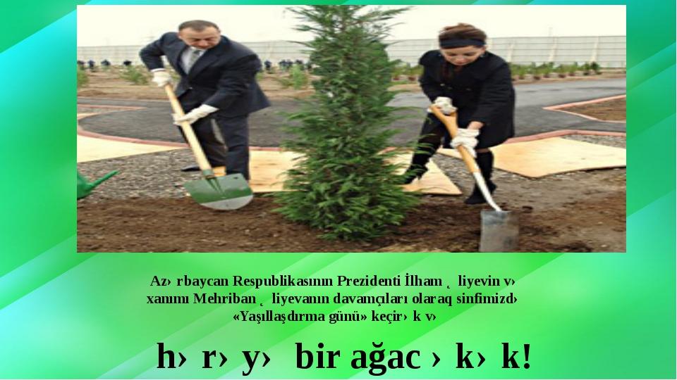 Azərbaycan Respublikasının Prezidenti İlham Əliyevin və xanımı Mehriban Əliye...