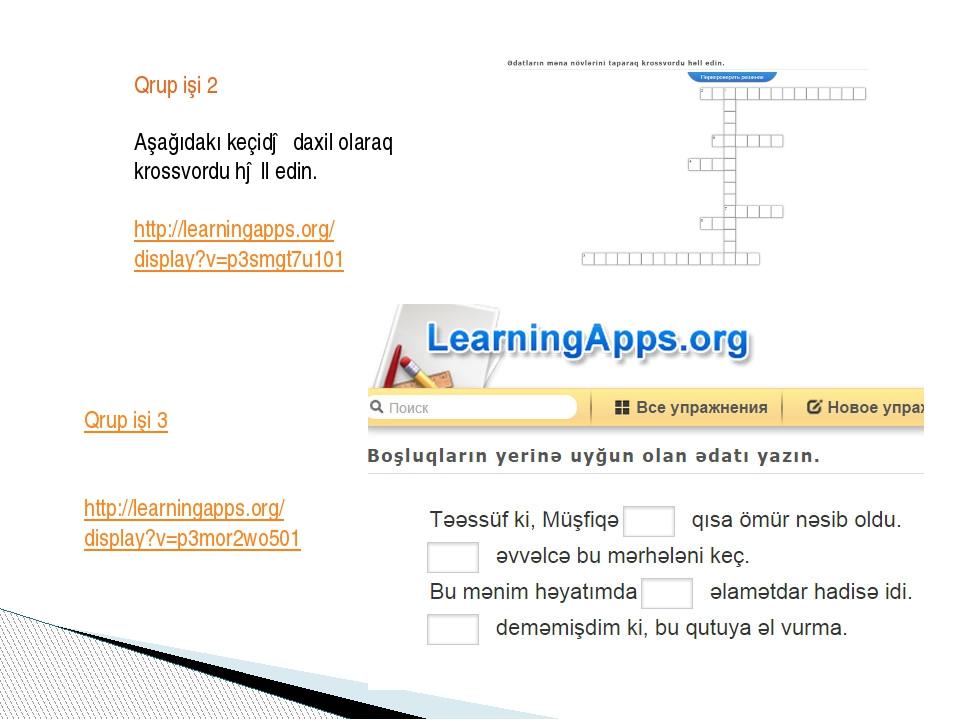 Qrup işi 3 http://learningapps.org/ display?v=p3mor2wo501 Qrup işi 2 Aşağıda...