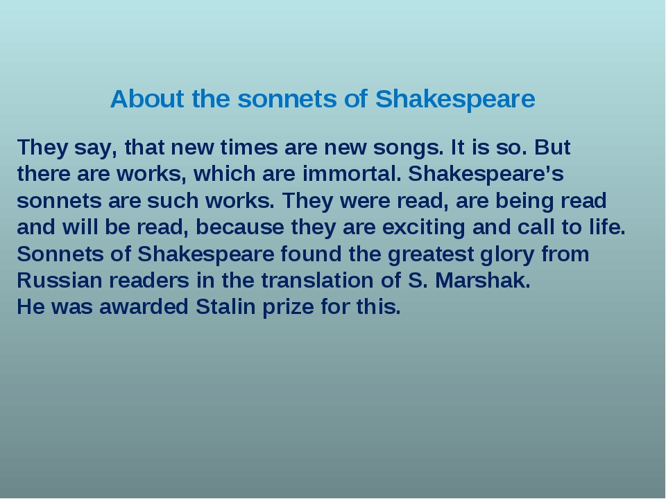 About the sonnets of Shakespeare They say, that new times are new songs. It i