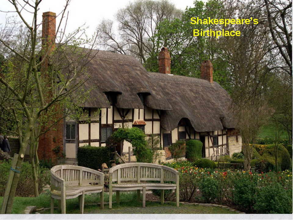 Shakespeare's Birthplace Shakespeare's Birthplace