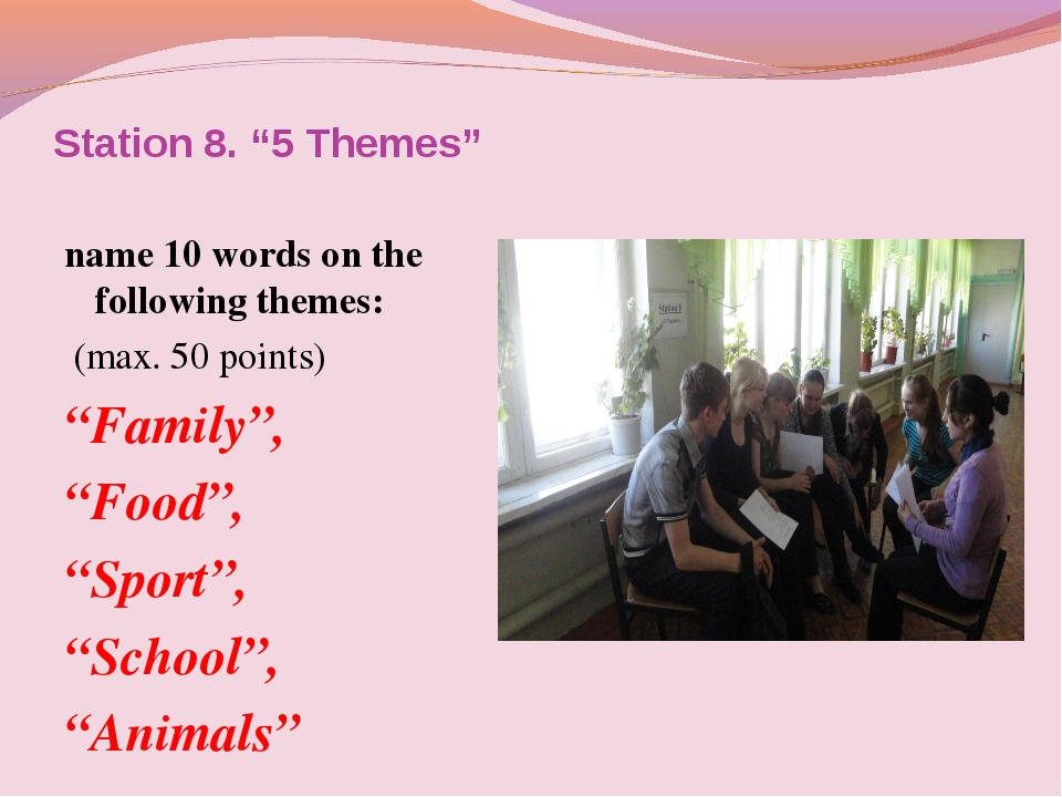"""Station 8. """"5 Themes"""" name 10 words on the following themes: (max. 50 points)..."""