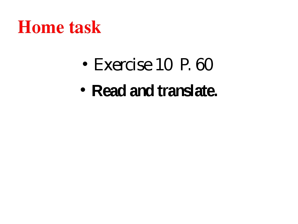 Home task Exercise 10 P. 60 Read and translate.