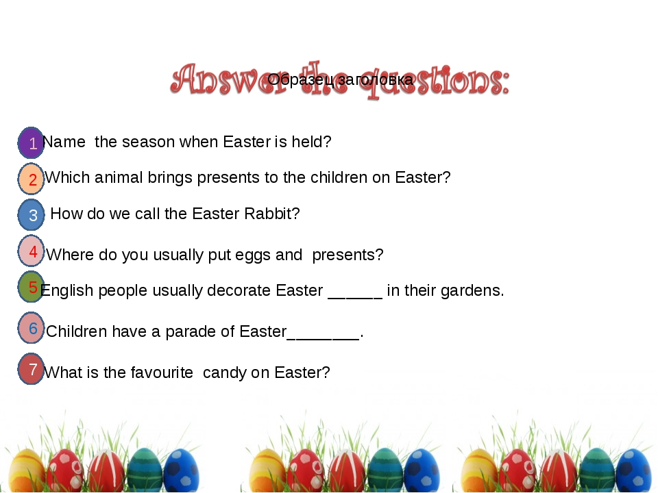 1 2 3 7 5 6 4 Name the season when Easter is held? Which animal brings presen...