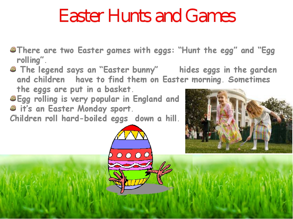 "Easter Hunts and Games There are two Easter games with eggs: ""Hunt the egg"" a..."