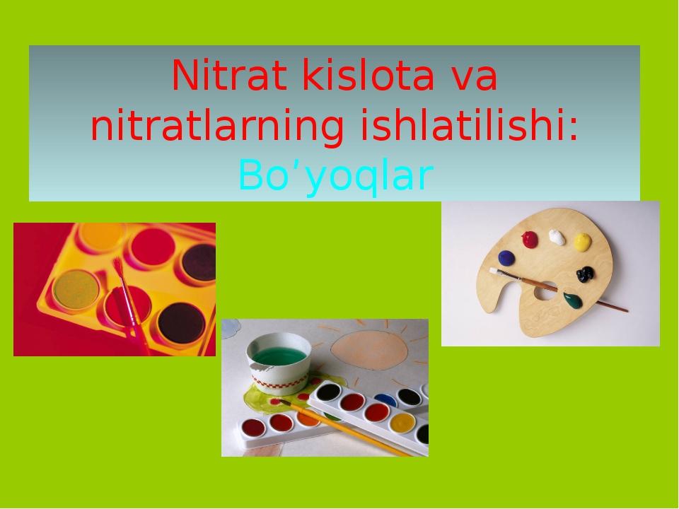 Nitrat kislota va nitratlarning ishlatilishi: Bo'yoqlar