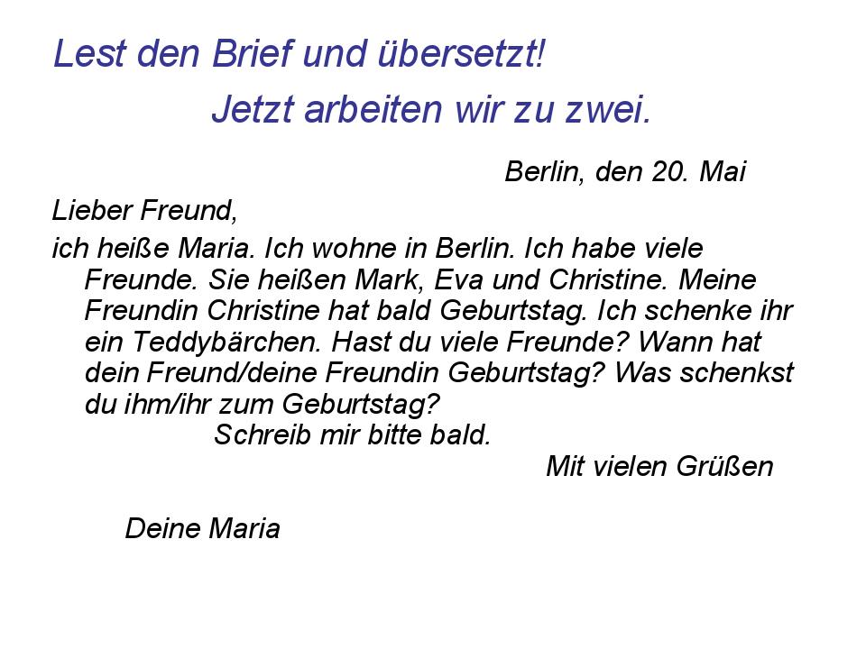 Lest den Brief und übersetzt! Jetzt arbeiten wir zu zwei. Berlin, den 20. Mai...