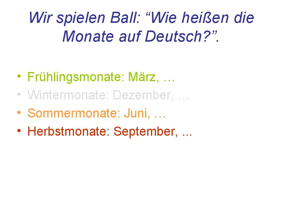 """Wir spielen Ball: """"Wie heißen die Monate auf Deutsch?"""". Frühlingsmonate: März..."""