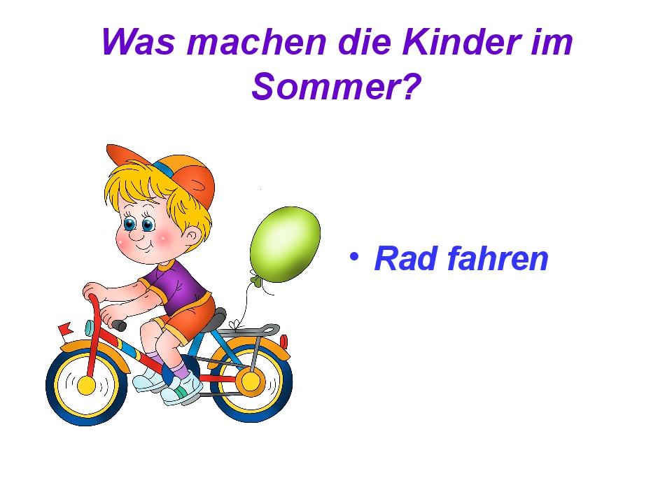 Was machen die Kinder im Sommer? Rad fahren
