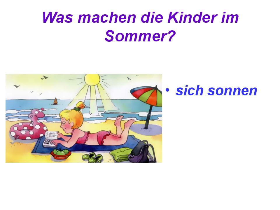 Was machen die Kinder im Sommer? sich sonnen