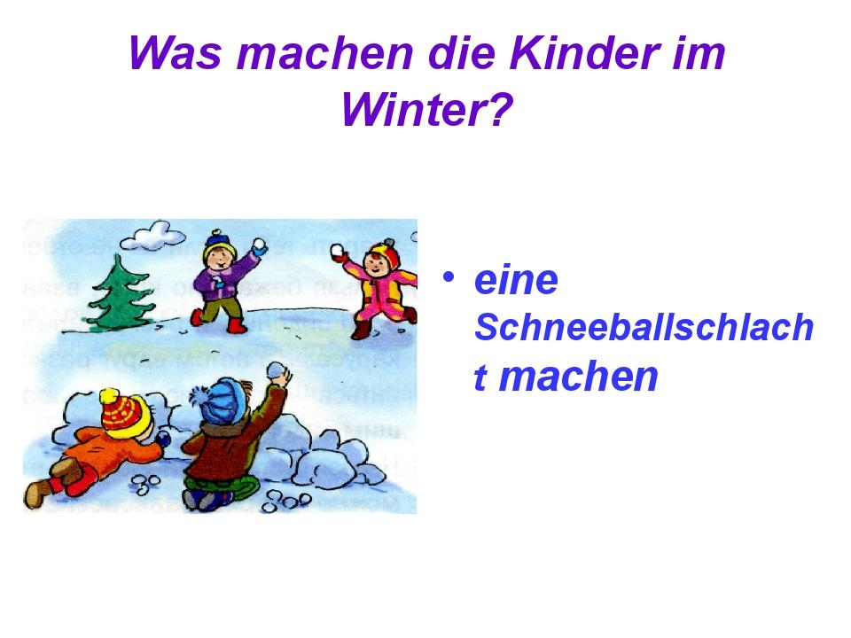 Was machen die Kinder im Winter? eine Schneeballschlacht machen