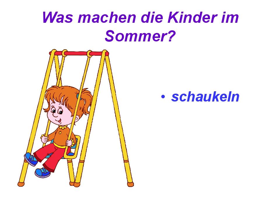 Was machen die Kinder im Sommer? schaukeln