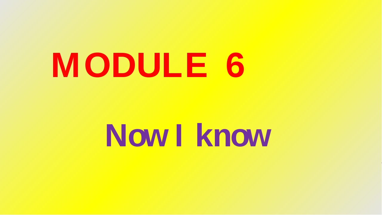 MODULE 6 Now I know