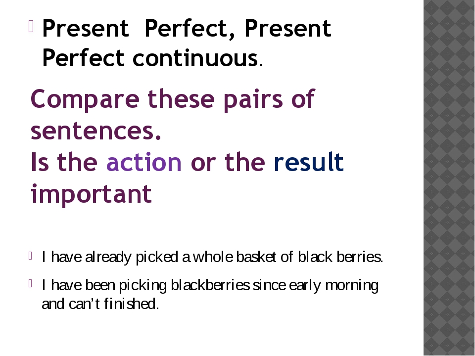 Compare these pairs of sentences. Is the action or the result important Prese...