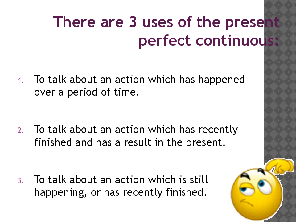 To talk about an action which has happened over a period of time. To talk ab...