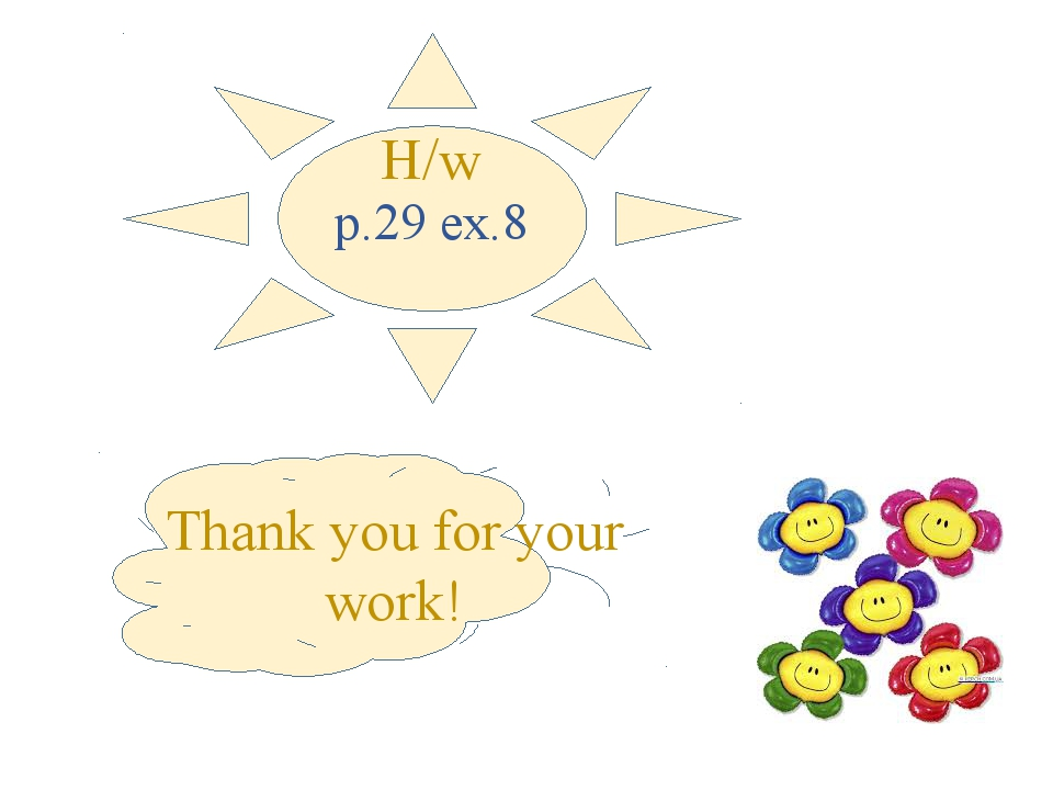 Thank you for your work! p.29 ex.8 H/w
