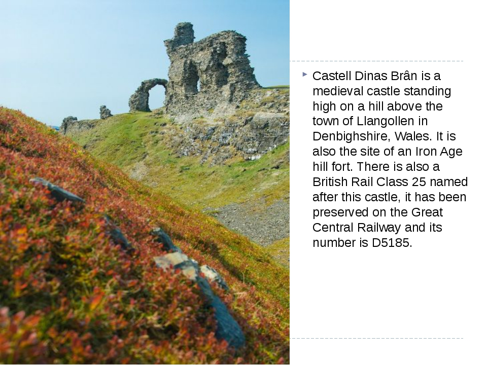 Castell Dinas Brân is a medieval castle standing high on a hill above the to