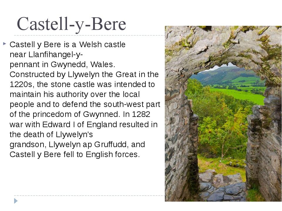 Castell-y-Bere Castell y Bereis aWelshcastle nearLlanfihangel-y-pennanti...