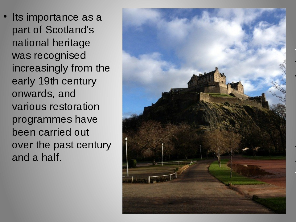 Its importance as a part of Scotland's national heritage was recognised incre...