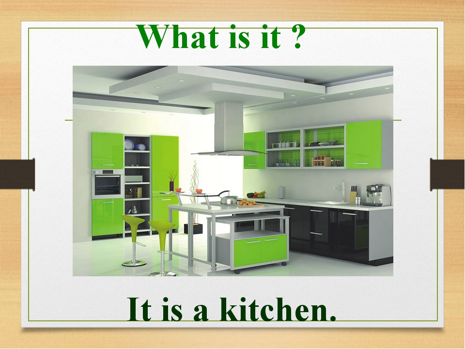 What is it ? It is a kitchen.