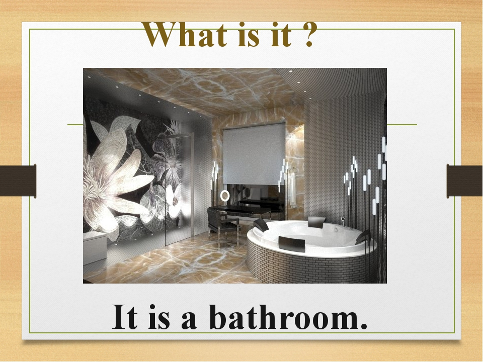 What is it ? It is a bathroom.