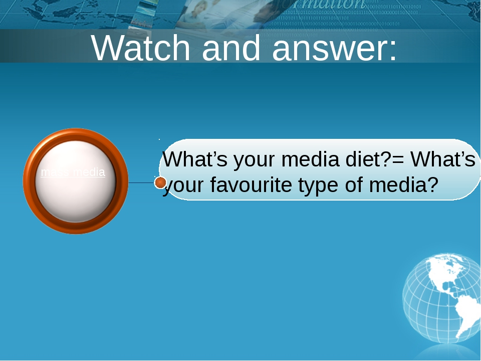 Watch and answer: What's your media diet?= What's your favourite type of med...