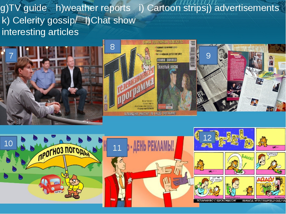 7 8 9 10 11 g)TV guide h)weather reports i) Cartoon strips j) advertisements...