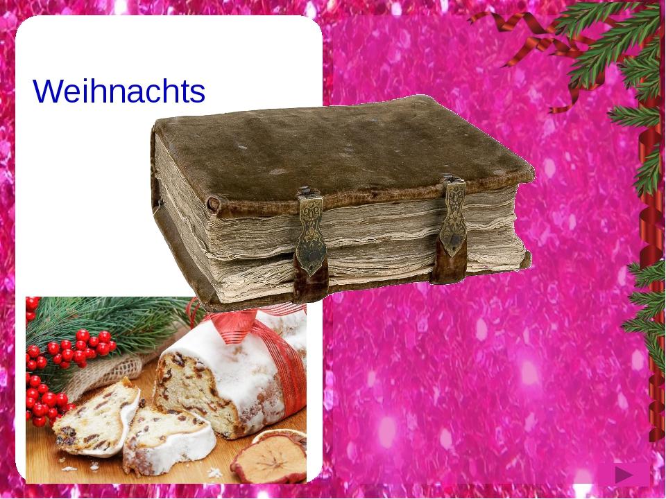der Weihnachtsstollen