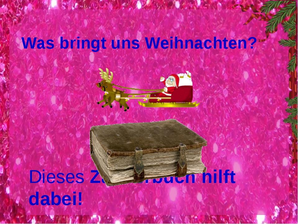 Was bringt uns Weihnachten? Dieses Zauberbuch hilft dabei!