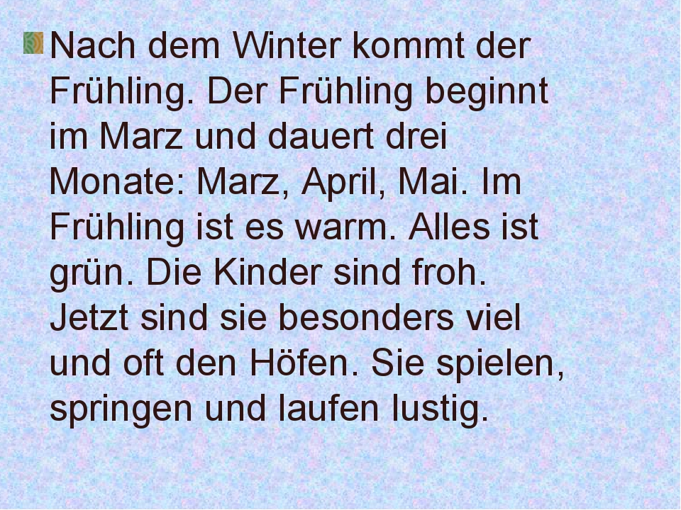 Nach dem Winter kommt der Frühling. Der Frühling beginnt im Marz und dauert d...