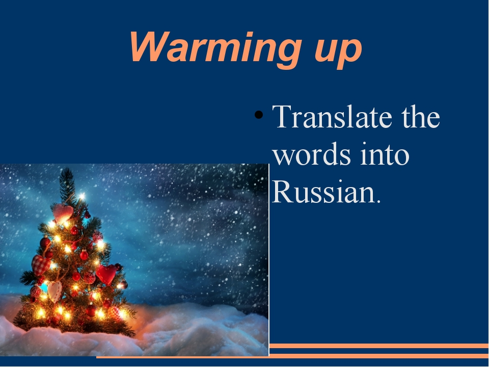Warming up Translate the words into Russian.