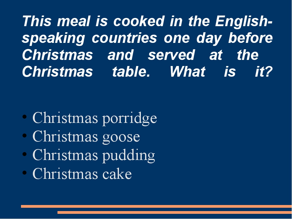 This meal is cooked in the English-speaking countries one day before Сhristma...