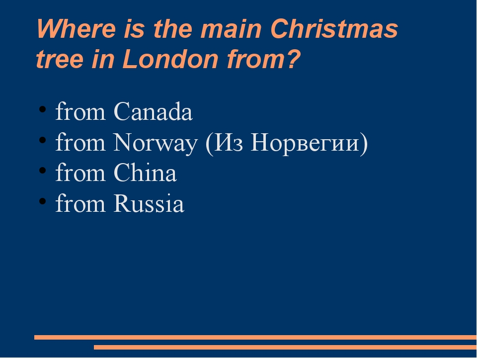 Where is the main Christmas tree in London from? from Canada from Norway (Из...