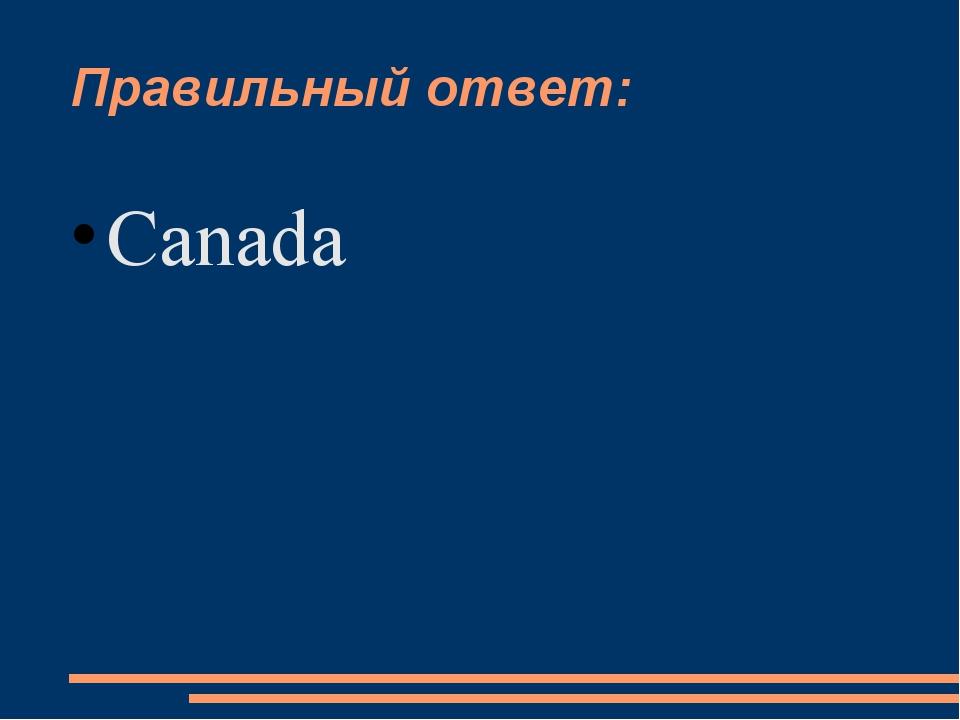 Правильный ответ: Canada