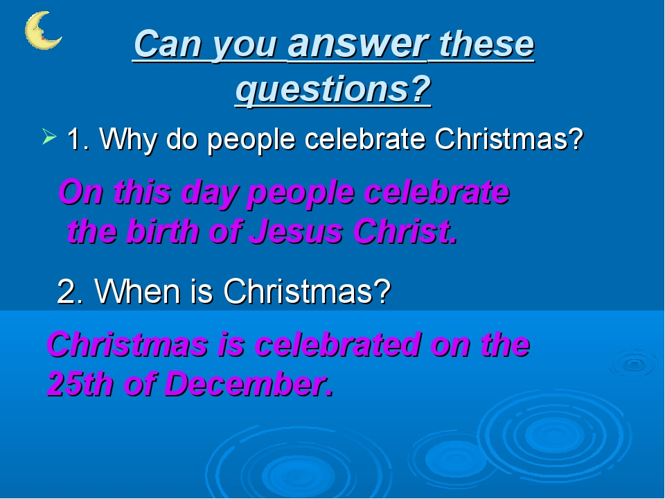 Can you answer these questions? 1. Why do people celebrate Christmas? On this...
