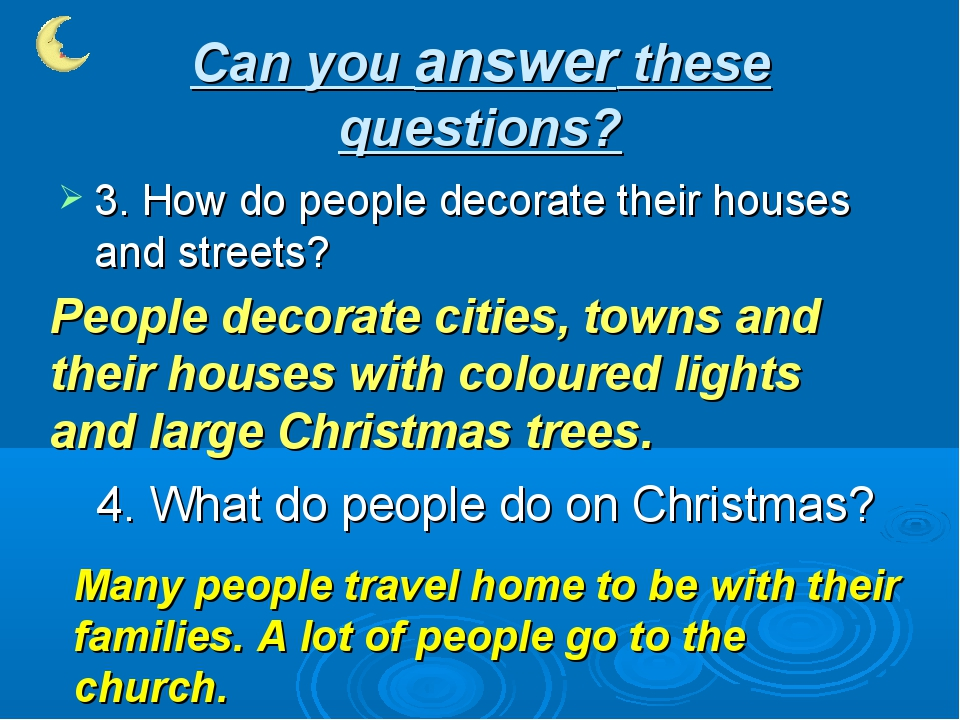 Can you answer these questions? 3. How do people decorate their houses and st